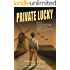 Private Lucky: One Man's Unconventional Journey from the Horrors of Nazi Occupation to the Fulfillment of a High-Flying American Dream