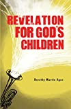 Revelation for God's Children, Dorothy Martin Agee, 1616633506