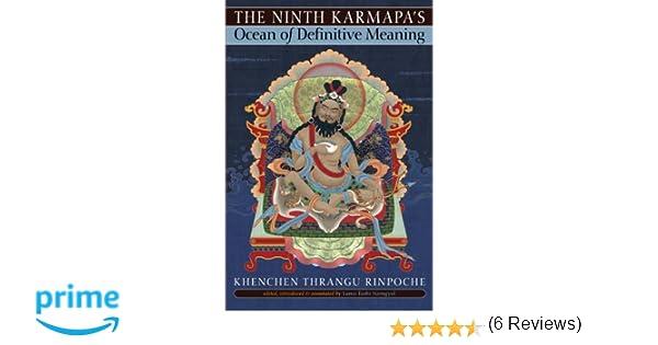 definitive meaning. amazon.com: the ninth karmapa\u0027s ocean of definitive meaning (9781559393706): khenchen thrangu, tashi namgyal, yeshe gyamtso: books