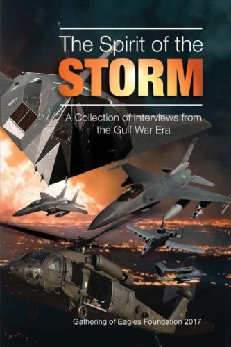 The Spirit of the Storm: A Collection of Interviews from the Gulf War Era (Gathering Of Eagles)