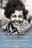 Eye On the Struggle: Ethel Payne, the First Lady of the Black Press