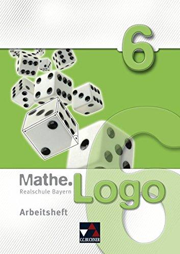 Mathe.Logo – Realschule Bayern / Mathe.Logo Bayern AH 6