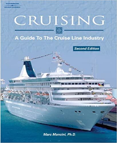Cruising A Guide To The Cruise Line Industry Marc Mancini - Cruise ship industry