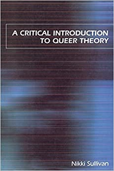 Book A Critical Introduction to Queer Theory by Nikki Sullivan (2003-10-01)