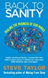 Back To Sanity: Healing the Madness of Our Minds