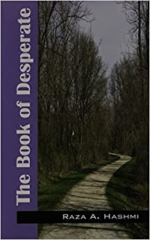 The Book of Desperate by Hashmi, Raza a. (2014)