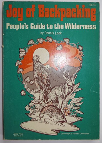 Joy of Backpacking: People's Guide to the Wilderness (The Joy Of Backpacking)