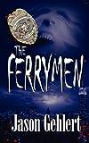 The Ferrymen, Jason Gehlert, 1615726330