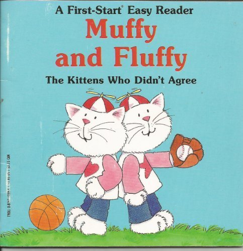 Muffy and Fluffy: The Kittens Who Didn't Agree (First-Start Easy Reader)