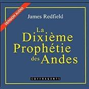 La Dixième Prophétie des Andes (La prophétie des Andes 2) | James Redfield