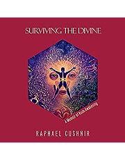 Surviving the Divine: A Memoir of Rude Awakening