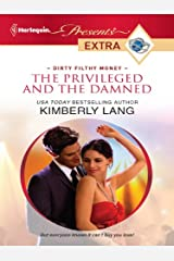 The Privileged and the Damned (Dirty Filthy Money Book 2) Kindle Edition