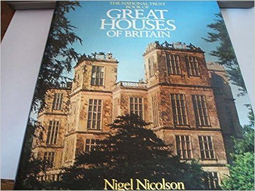 The National Trust Book of Great Houses of Britain: Amazon.es: Nicolson, Nigel: Libros en idiomas extranjeros