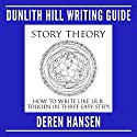 Story Theory - How to Write Like J.R.R. Tolkien in Three Easy Steps: Dunlith Hill Writing Guides, Book 4 Audiobook by Deren Hansen Narrated by Deren Hansen
