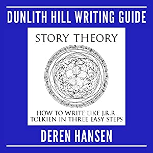 Story Theory - How to Write Like J.R.R. Tolkien in Three Easy Steps Hörbuch