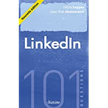 101 questions sur LinkedIn (French Edition)