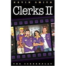 Clerks II: The Screenplay by Kevin Smith (2006-08-09)