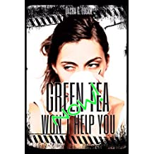 Green Tea Won't Help You Now!: A Billionaire On Board Romance (Jet Set Chronicles Book 2)