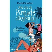 Une vie de pintade à Beyrouth (Documents, Actualités, Société) (French Edition)