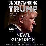 Understanding Trump | Newt Gingrich,Eric Trump - foreword