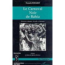LE CARNAVAL NOIR DE BAHIA