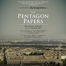 The Pentagon Papers: The Secret History of the Vietnam War Audiobook by Neil Sheehan, E. W. Kenworthy, Fox Butterfield, Hedrick Smith Narrated by James Anderson Foster