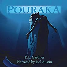 Pouraka: Series of the Sea, Book 1 Audiobook by D. L. Gardner Narrated by Joel Austin