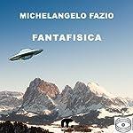 Fantafisica | Michelangelo Fazio