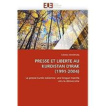 PRESSE ET LIBERTE AU KURDISTAN D'IRAK (1991-2004)