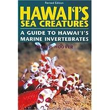 Hawaii's Sea Creatures: A Guide to Hawaii's Marine Invertebrates