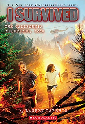 I Survived The California Wildfires, 2018 (I Survived #20): Tarshis, Lauren: 9781338317466: Amazon.com: Books