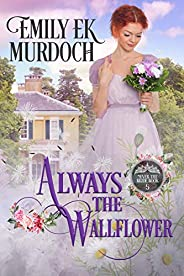 Always the Wallflower (Never the Bride Book 5)