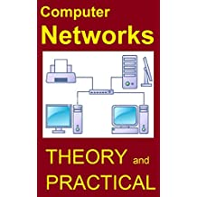 Computer Networks: Networking Theory & Practical made Easy