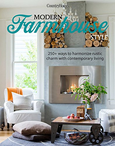 Modern Farmhouse Style 250+ Ways to Harmonize Rustic Charm with Contemporary Living [Country Home] (Tapa Dura)