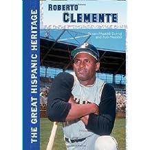 Roberto Clemente (The Great Hispanic Heritage)