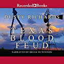Texas Blood Feud Audiobook by Dusty Richards Narrated by Brian Hutchison