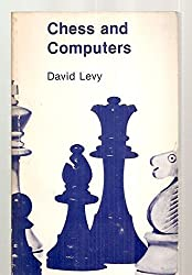 Chess and Computers (Computer Chess Series)