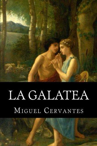 La Galatea  [Cervantes, Miguel] (Tapa Blanda)