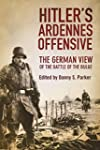 Hitler's Ardennes Offensive: The Germ...