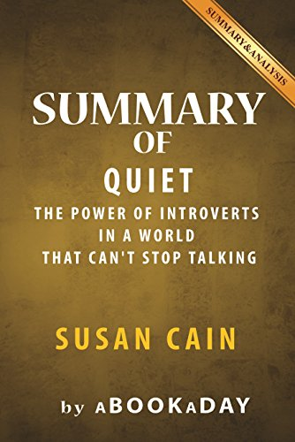 Download Quiet: : The Power of Introverts in a World That Can't Stop Talking by Susan Cain | Summary & Analysis Pdf