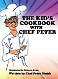 Your Cookbook with Chef Peter, Peter Sinish, 1628390042