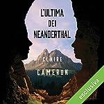 L'ultima dei Neanderthal | Claire Cameron