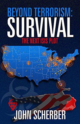 Beyond Terrorism: Survival: The Next ISIS Plot by [Scherber, John]