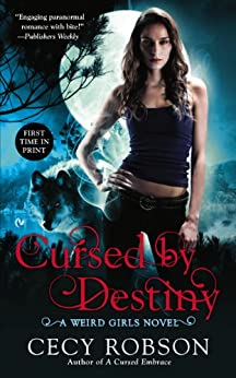 Cursed By Destiny: A Weird Girls Novel by [Robson, Cecy]