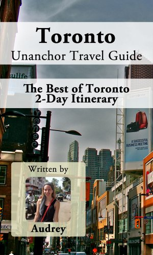 Toronto Unanchor Travel Guide The Best Of