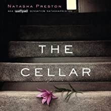 The Cellar Audiobook by Natasha Preston Narrated by Richard Dadd, Nicholas Camm, Dawn Murphy