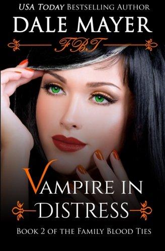 Vampire in Distress (Book 2 of Family Blood Ties) (Volume 2)