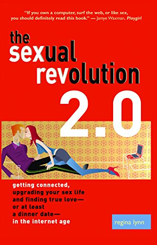 The Sexual Revolution 2.0: Getting Connected, Upgrading...