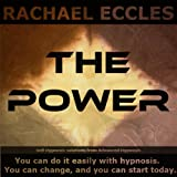 The Power: Subconscious Reprogramming for Supreme Confidence & Personal Power, Three Track Self Hypnosis CD