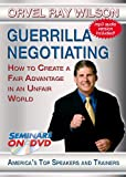 Guerrilla Negotiating - How to Create a Fair Advantage in an Unfair World - Seminars On Demand Negotiation Skills Business Training Video - Speaker Orvel Ray Wilson - Includes Streaming Video + DVD + Streaming Audio + MP3 Audio - Works on All Devices